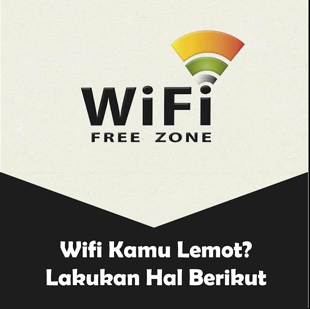 cara ampuh atasi koneksi wifi yang lemot