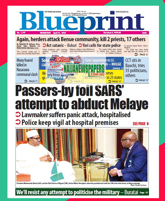 Nigeria newspapers todays the blue print newspaper headlines 25 below are the headlines found on the blueprint online newspaper for today tuesday 25 april 2018 malvernweather Images
