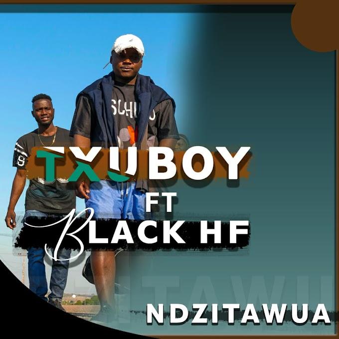 Txuboy Nguilla's ft Black Hf  - Ndzitawuya ( 2021 )