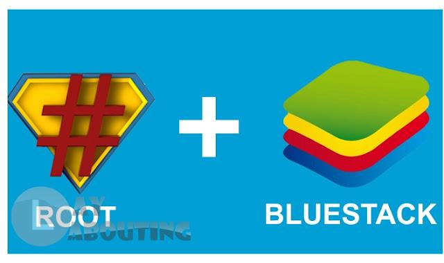 Cara Mudah Root Bluestacks Versi 2 Terbaru
