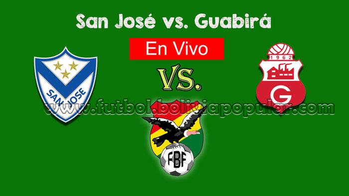 【En Vivo Online】San José vs. Guabirá - Torneo Clausura 2018