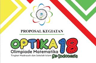 Proposal Olimpiade Matematika (OPTIKA) 18 SE-INDONESIA Tingkat Madrasah dan Sekolah Islam