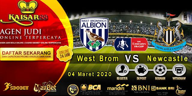 Prediksi Bola Terpercaya Liga English FA Cup West Brom vs Newcastle 4 Maret 2020