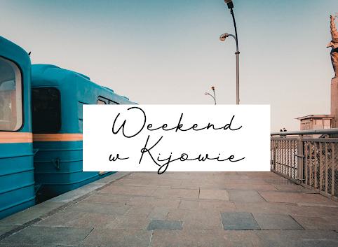 Weekend w Kijowie