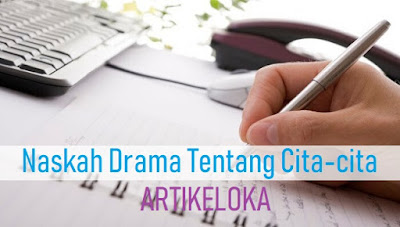 Contoh Naskah Drama Singkat Tentang Cita-cita