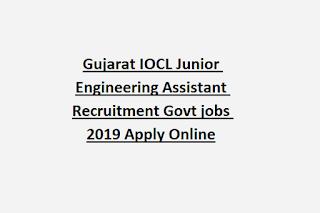 Gujarat IOCL Junior Engineering Assistant Recruitment Govt jobs 2019 Apply Online