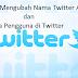 Cara Mengubah Nama Twitter Anda dan Nama Pengguna di Twitter