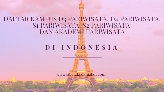 daftar kampus d3 pariwisata d4 pariwisata s1 pariwisata s2 pariwisata dan akademi pariwisata di indonesia