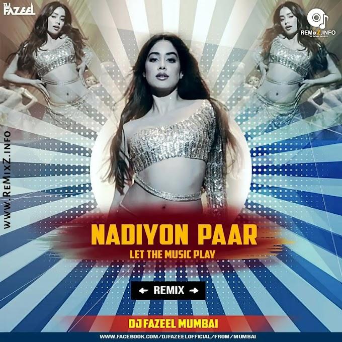 Nadiyon Paar (Remix) DJ Fazeel Mumbai