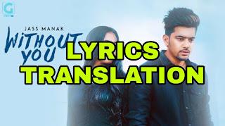 Without You Lyrics in English   With Translation   – Jass Manak