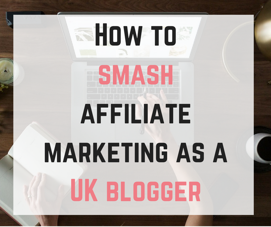 How To Smash Affiliate Marketing As A UK Blogger Course