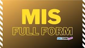 एमआईएस MIS Full Form in Banking - MIS का फुल फॉर्म