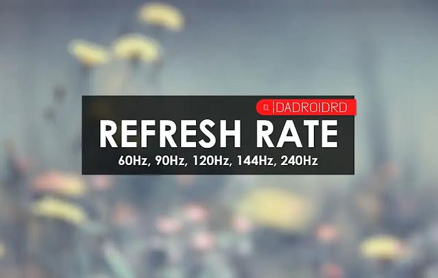 Perbedaan hasil angka Refresh Rate Smartphone