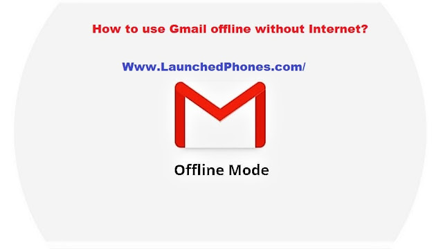 How to role Gmail offline without cyberspace  How to role Gmail offline without cyberspace