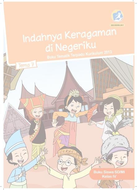 Buku Siswa  Kelas 4 Kurikulum 2013 Revisi 2017 Semester 2 Tema 7 Indahnya Keragaman di Negeriku