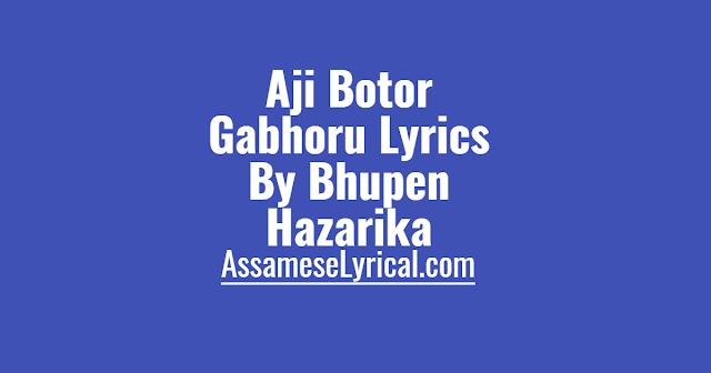 Aji Botor Gabhoru Lyrics