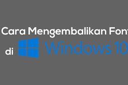 Cara Mengembalikan Font di Windows 10 Ke Semula