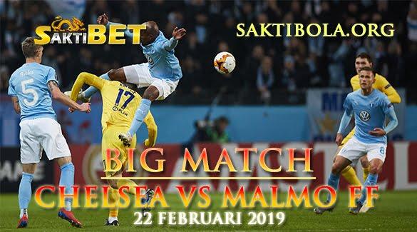 Prediksi Sakti Taruhan bola Chelsea VS Malmo FF 22 Februari 2019