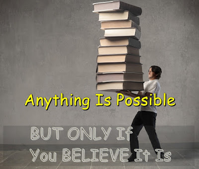 Anything Is Possible - BUT ONLY If You BELIEVE It Is - Motivational