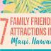 7 Unique and Memorable, Family-Friendly Attractions in Maui #infographic