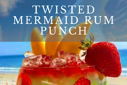 Twisted Mermaid Rum Punch