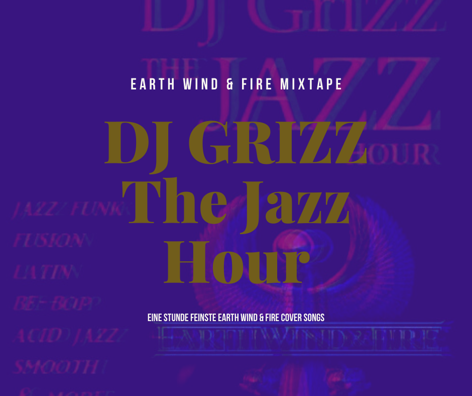 The Jazz Hour mit DJ GRIZZ | Earth Wind & Fire Jazz Cover im Mix