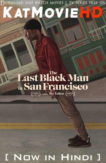 The Last Black Man in San Francisco (2019) Hindi Dubbed (ORG) [Dual Audio] BRRIP 1080p 720p 480p [HD]