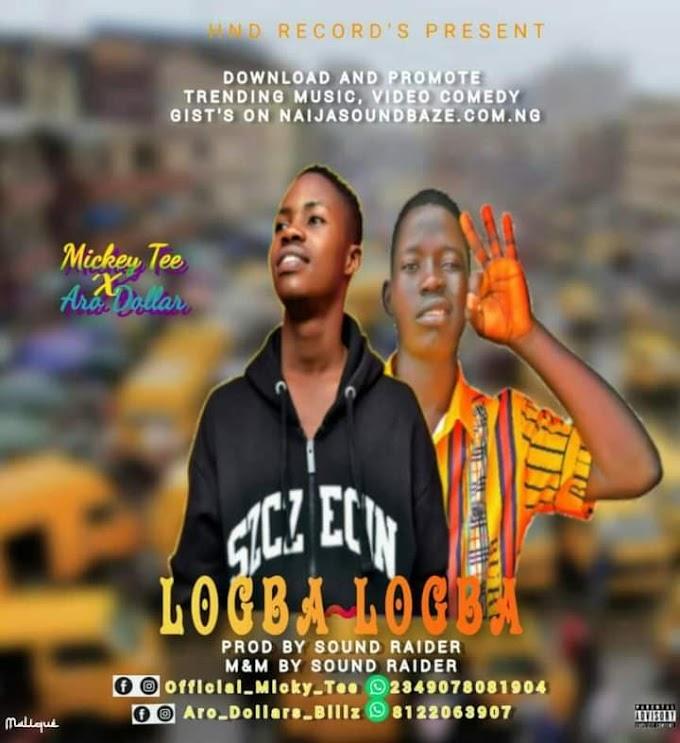 Micky Tee ft Aro Dollars Logba Logba