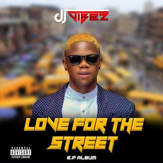 DJ Vibez - Love For The Street