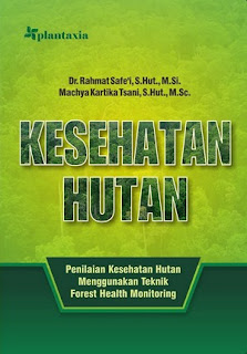 KESEHATAN HUTAN; PENILAIAN KESEHATAN HUTAN MENGGUNAKAN TEKNIK FOREST HEALTH MONITORING