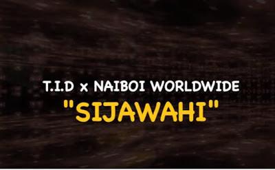AUDIO | TID Ft Naiboi - SIJAWAHI || Mp3 Download
