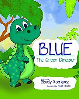 BLUE THE GREEN DINOSAUR by Blaudy Rodriguez