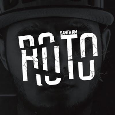 Single: Santa RM - Roto [2018]