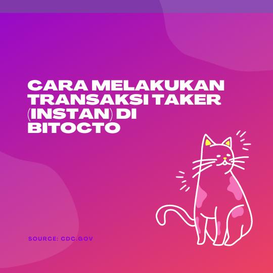 Cara Melakukan Transaksi Taker (Instan) Di BitOcto