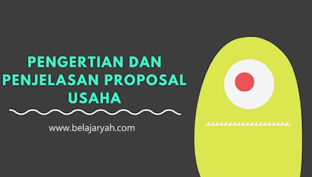 Pengertian Dan Penjelasan Proposal Usaha