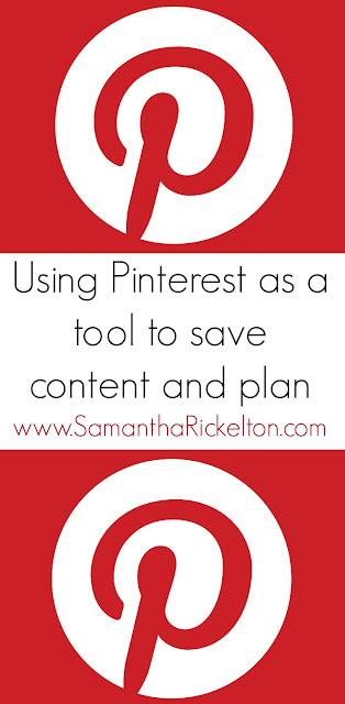 Using Pinterest as a tool to save content and plan by SamanthaRickelton.com