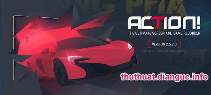 Download Action 2.5.2 Full crack – Quay phim màn hình chuyên nghiệp