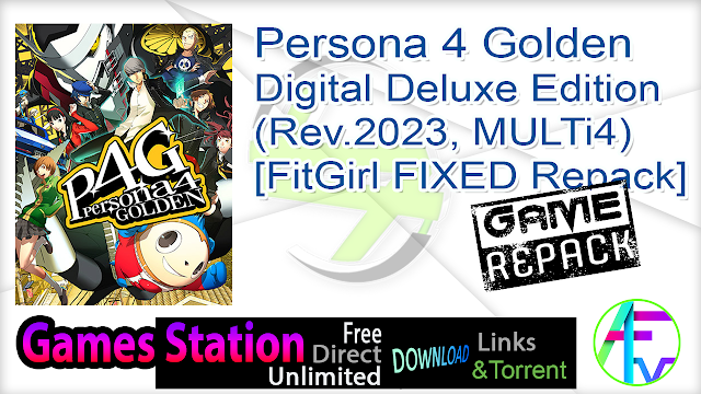 Persona 4 Golden Digital Deluxe Edition (Rev.2023, MULTi4) [FitGirl FIXED Repack]