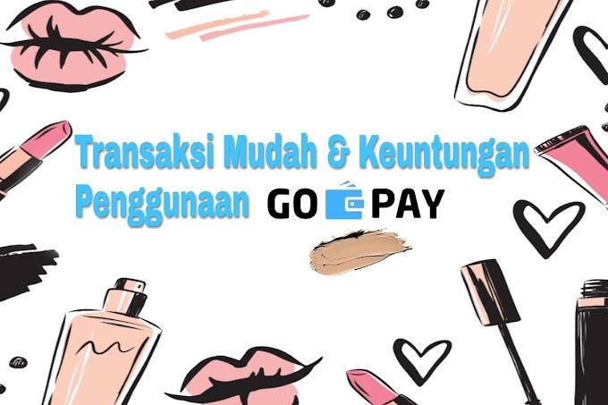 Transaksi Mudah & Keuntungan Penggunaan Gopay