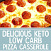 Delicious Keto Low Carb Pizza Casserole