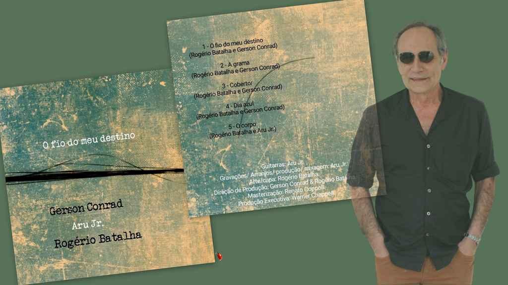 """Gerson Conrad prepara o lançamento do EP """"O Fio do Meu Destino"""" de composições autorais e inéditas, em parceria com alguns amigos"""