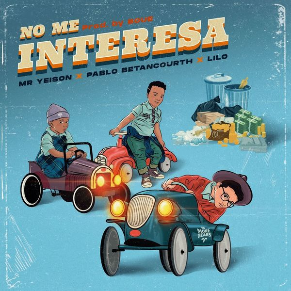 MR. Yeison – No Me Interesa (Feat.Lilo Music,Pablo Betancourth) (Single) 2021 (Exclusivo WC)