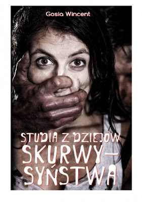 """PATRONAT """"Studia z dziejów skurywsyństwa"""" Gosia Wincent"""