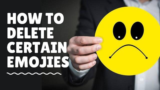 Delete Certain Emojis