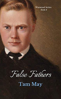False Fathers (Waxwood Series: Book 1) - a Gilded Age (1890s) coming-of-age story by Tam May