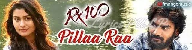 PILLAA RAA SONG LYRICS - RX100   Telugu