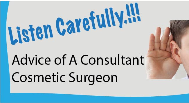 Listen Carefully To The Advice Of A Consultant Cosmetic Surgeon