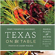 "Review: ""Texas On The Table: People, Places, and Recipes Celebrating the Flavors of the Lone Star State"" by Terry Thompson-Anderson with Photography by Sandy Wilson"