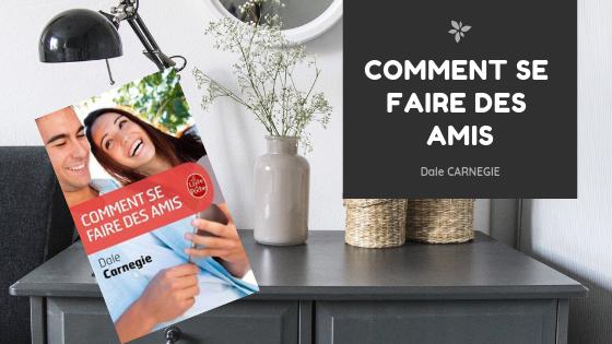 Comment se Faire des Amis, de Dale Carnegie
