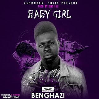 Benghazi - Baby Girl (Mixed By King Fizz)